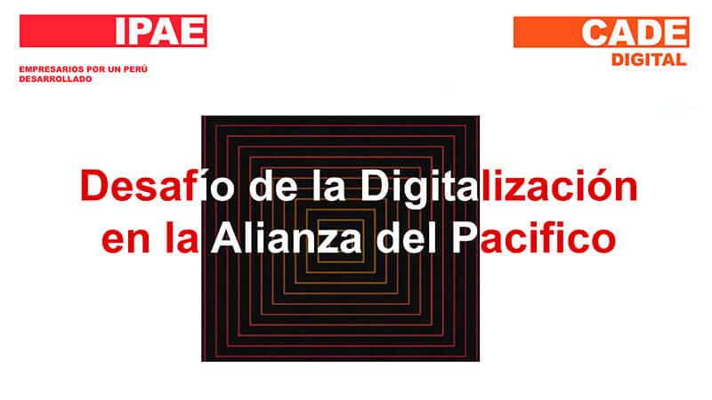 Juan Rivadeneyra - Desafío de la digitalización en la Alianza Pacífico