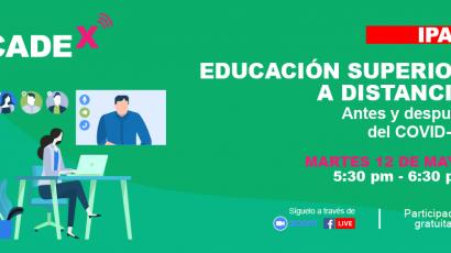 NOTA DE PRENSA: #CADEx abordará la estrategia de la educación superior a distancia antes y después del COVID-19