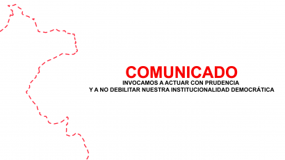 COMUNICADO – Invocamos a actuar con prudencia y a no debilitar nuestra institucionalidad democrática
