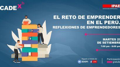 """NOTA DE PRENSA – CADEx: Este martes se presentará """"El reto de emprender en el Perú. Reflexiones de emprendedores"""""""