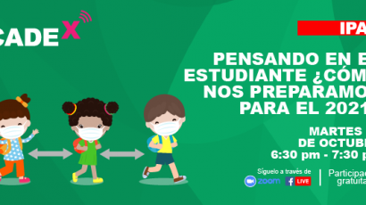 NOTA DE PRENSA – CADEx: Este martes se presentará «Pensando en el estudiante, ¿Cómo nos preparamos para el 2021?