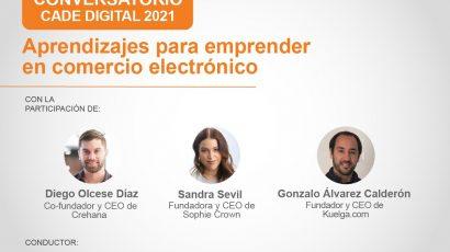 """NOTA DE PRENSA – #CADEdigital: Este jueves se realizará el conversatorio """"Aprendizajes para emprender en comercio electrónico"""""""