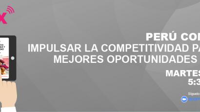 NOTA DE PRENSA – CADEx_Este martes se presenta Perú Compite 2021: Impulsar la competitividad para lograr mejores oportunidades para todos, con el ministro Waldo Mendoza
