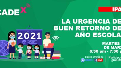 """NOTA DE PRENSA – CADEx: Este martes se presenta """"La urgencia del buen retorno escolar"""", a cargo de Ricardo Cuenca, Ministro de Educación, y Oscar Ugarte, Ministro de Salud"""