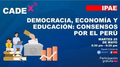 """CADEX: ESTE MARTES SE PRESENTA """"DEMOCRACIA, ECONOMÍA Y EDUCACIÓN: CONSENSOS POR EL PERÚ"""""""