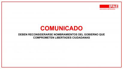 COMUNICADO – DEBEN RECONSIDERARSE NOMBRAMIENTOS DEL GOBIERNO QUE COMPROMETEN LIBERTADES CIUDADANAS